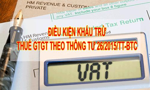 dieu-kien-khau-tru-thue-gtgt-theo-thong-tu-26