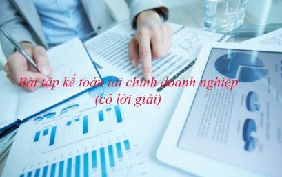 Bài tập kế toán tài chính doanh nghiệp – có lời giải: Bài 1