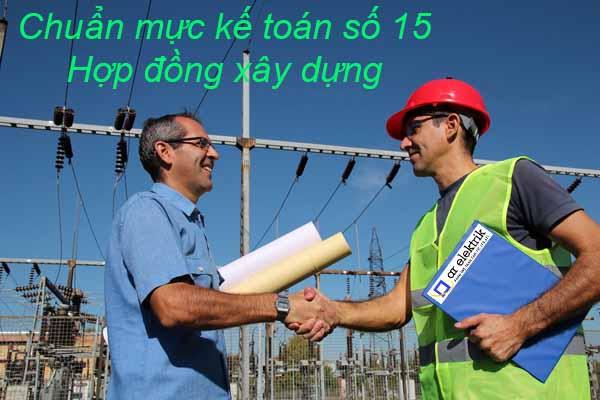Chuẩn mực kế toán số 15: Hợp đồng xây dựng
