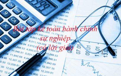 Bài tập kế toán hành chính sự nghiệp – có lời giải: Bài 1