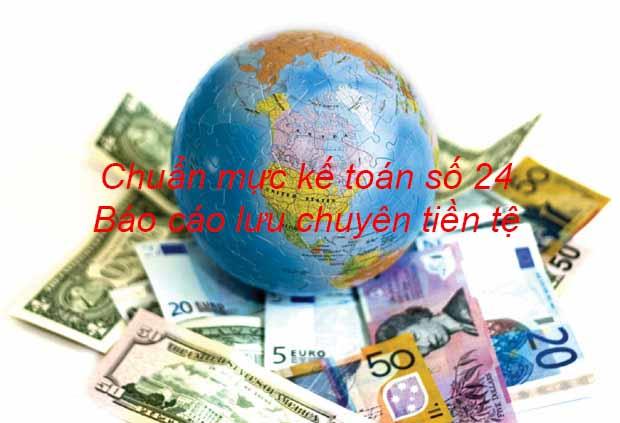 Chuẩn mực kế toán số 24: Báo cáo lưu chuyển tiền tệ