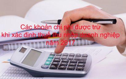Các khoản chi phí được trừ khi xác định thuế thu nhập doanh nghiệp năm 2017