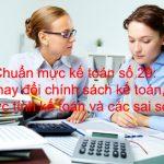 Chuẩn mực kế toán số 29: Thay đổi chính sách kế toán, ước tính kế toán và các sai sót