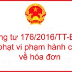 Thông tư 176/2016/TT-BTC Xử phạt vi phạm hành chính về hóa đơn