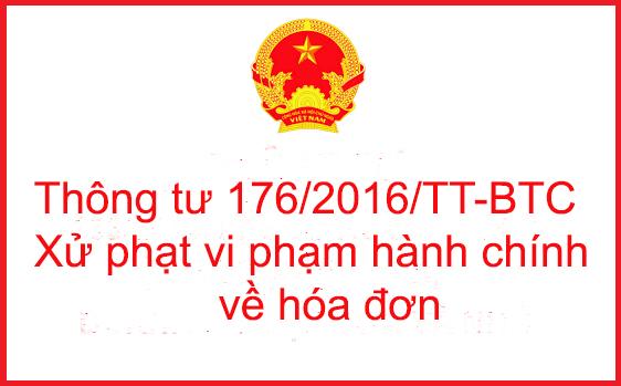 Thông tư 176/2016/TT-BTC - Xử phạt vi phạm Hóa Đơn