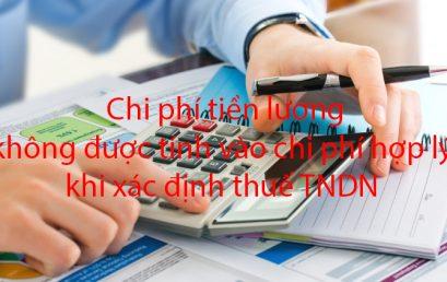 Chi phí tiền lương không được tính vào chi phí hợp lý khi xác định thuế TNDN