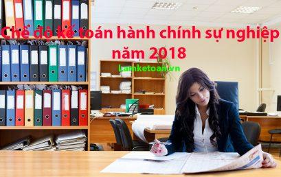 Chế độ kế toán hành chính sự nghiệp năm 2018 mới nhất
