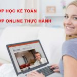 Lớp học kế toán tổng hợp online thực hành thực tế