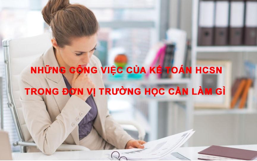 Những công việc của kế toán HCSN trong đơn vị trường học cần làm gì