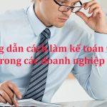 Hướng dẫn cách làm kế toán thuế trong các doanh nghiệp