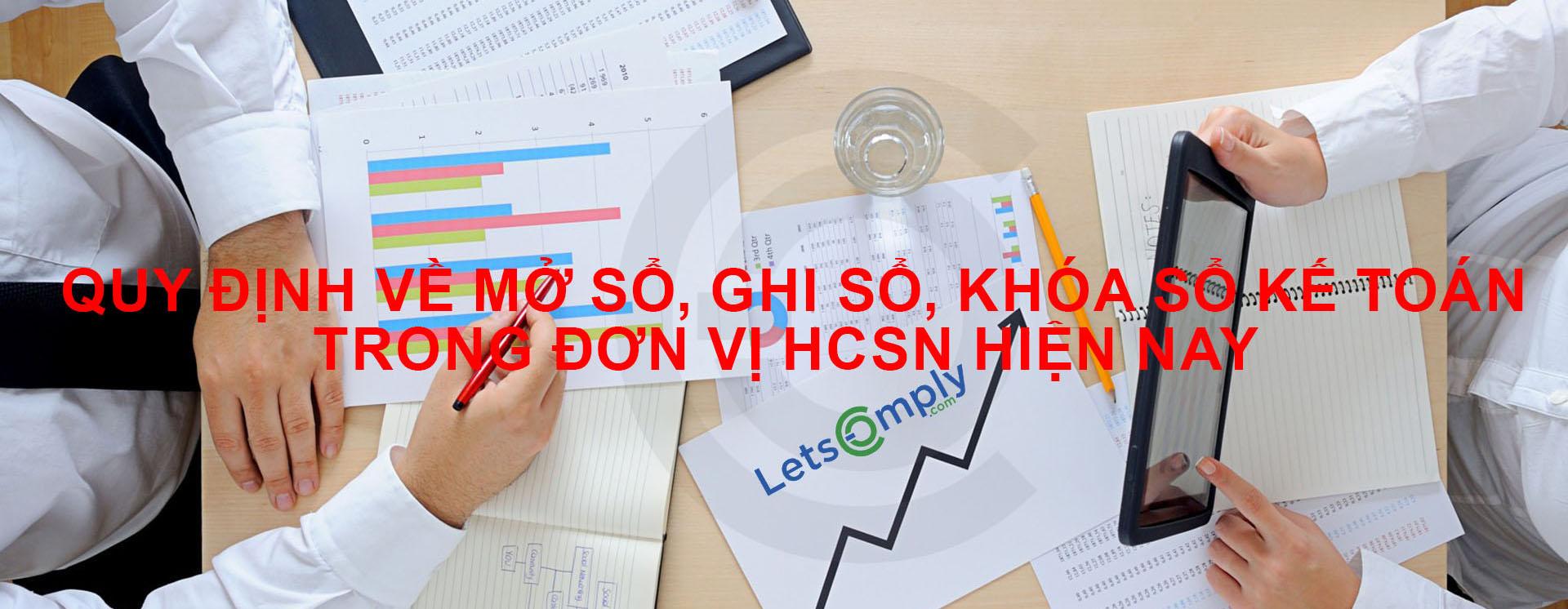 Quy định về mở sổ, ghi sổ, khóa sổ kế toán trong đơn vị HCSN hiện nay