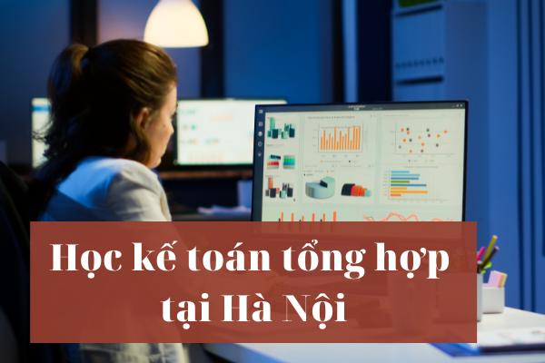 Hoc ke toan tong hop tai Ha Noi