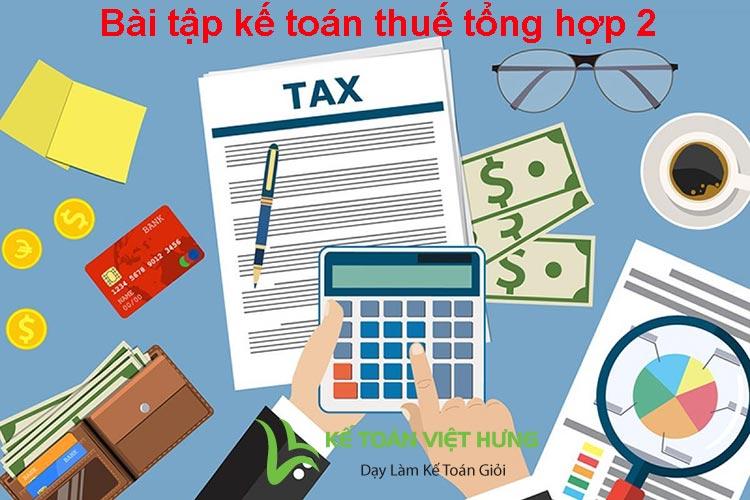 bài tập kế toán thuế tổng hợp có lời giải